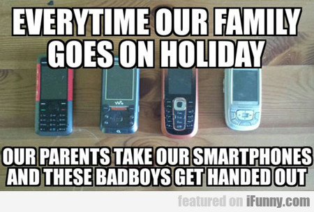 Every Time Our Family Goes On Holiday...