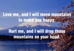 Love Me, And I Will Move Mountains To Make You...