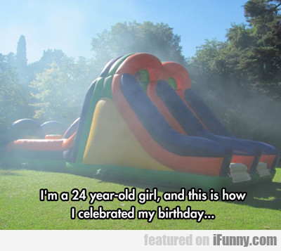 i'm a 24 year old girl...