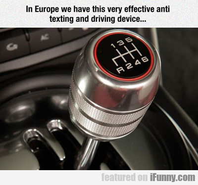In Europe We Have This Very Effective...