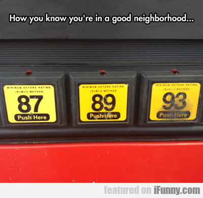 how you know you're in a good neighbourhood...