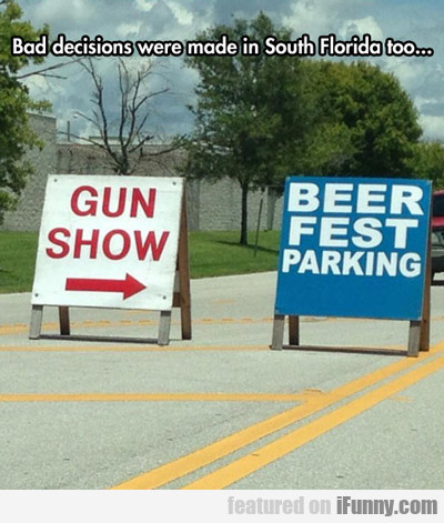 bad decisions are made in south florida, too...