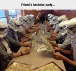 Friend's Bachelor Party...