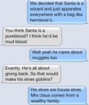 We Decided That Santa Is A Wizard And Just...