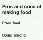 Pros And Cons Of Making Food...