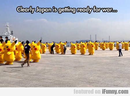 Clearly Japan Is Getting Ready For War...