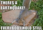 Theres A Earthquake
