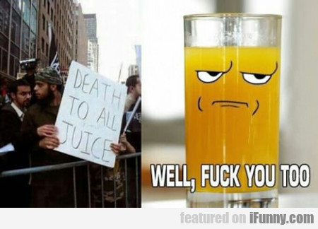 Death To All Juice...