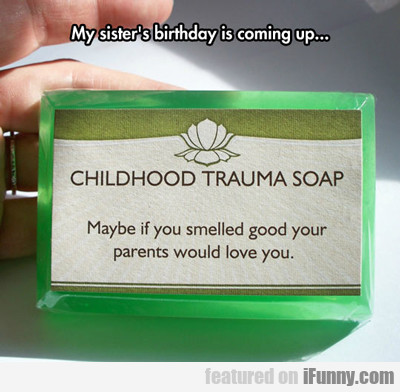 my sister's birthday is coming up...