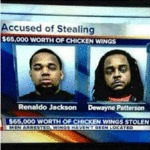 Accused Of Stealing $65,000 Worth Of Wings...