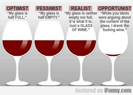 Optimist, My Glass Is Half Full...