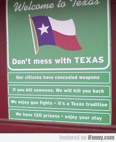 Don't Mess With Texas...