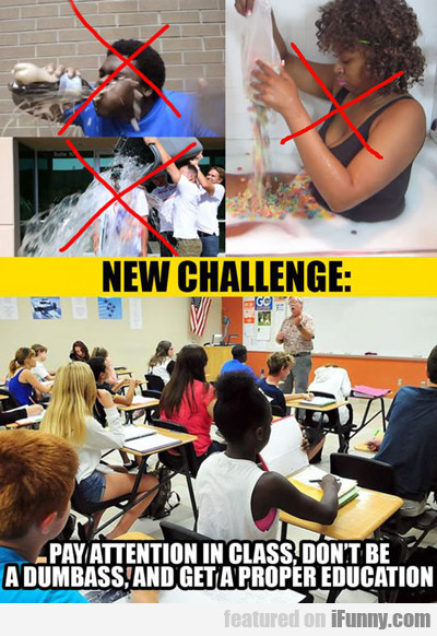 New Challenge: Pay Attention In Class...
