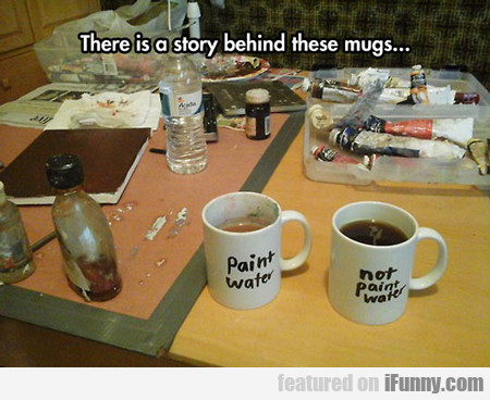 there is a story behind these mugs...