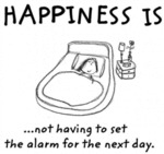 Happiness Is... Not Having To Set The Alarm...