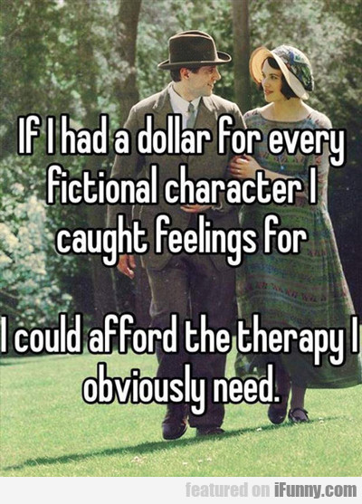 If I Had A Dollar For Every Fictional Character...