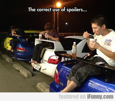 The Correct Use Of Spoilers...