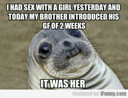 I Had Sex With A Girl Yesterday And Today My...