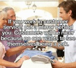 If You Work In Customer Service, Put A Mirror...
