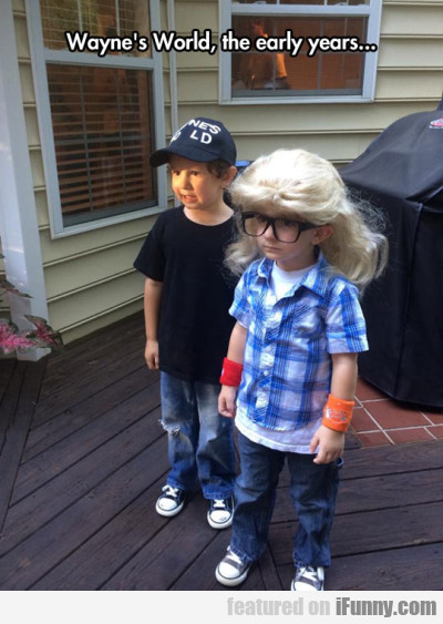 Wayne's World, The Early Years