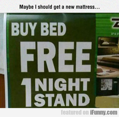 maybe i should get a new mattress...
