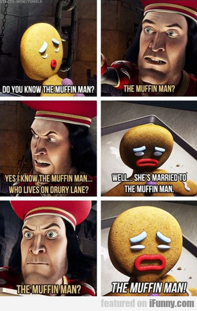 Do You Know The Muffin Man...