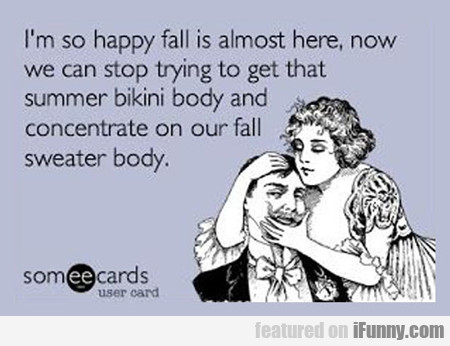 I'm So Happy Fall Is Almost Here...