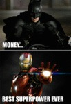 Money... Best Superhero Power...
