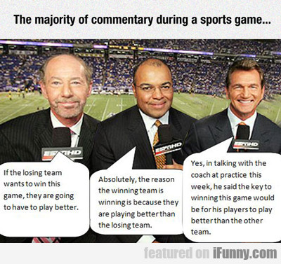 The Majority Of Commentary During A Sports Game...