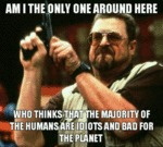 Am I The Only One Around Here That Thinks That...