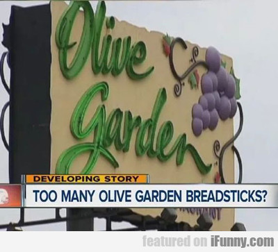 Too Many Olive Garden Breadsticks...