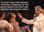 You Don't See Faith Healers...
