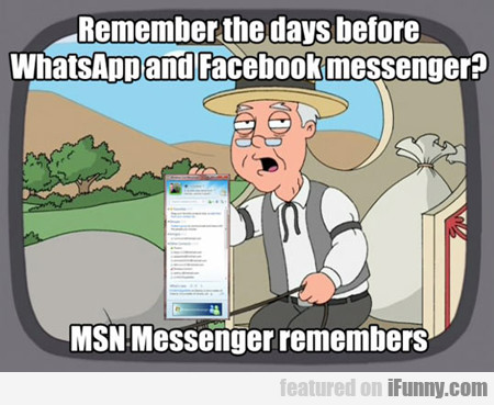 Remember The Day Before Whatsapp...