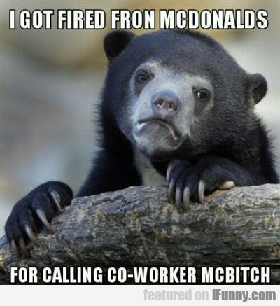 I Got Fired From Mcdonald's...