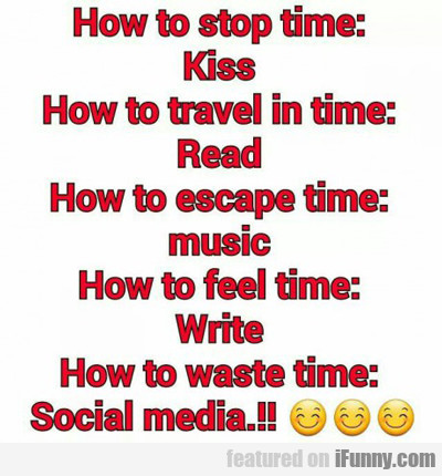 How To Stop Time...