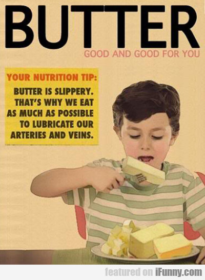 Butter - Good And Good For You. Your Nutrition...