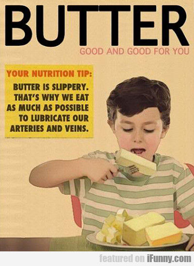Butter, Good And Good For You...