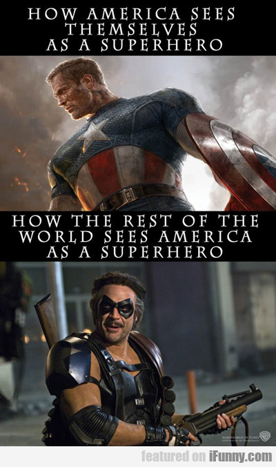 how america sees themselves as superheroes...