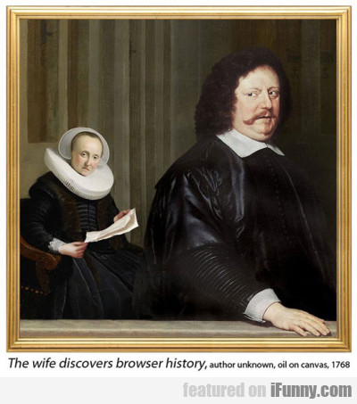 The Wife Discovers Browser History, Author Unknown