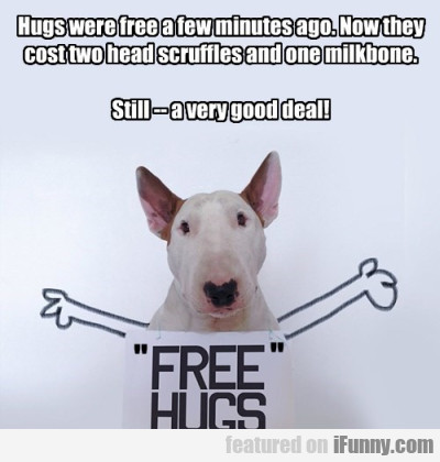 Hugs Were Free A Few Minutes Ago. Now They Cost...
