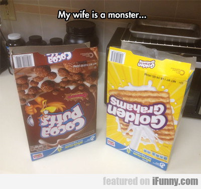 My Wife Is A Monster...