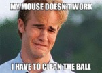 My Mouse Doesn't Work...