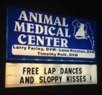 Free Lap Dances And Sloppy Kisses...