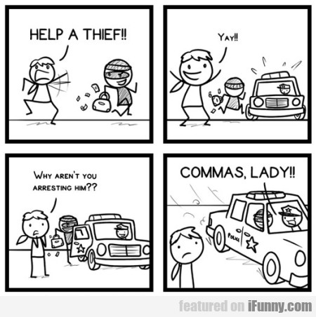 Help A Thief! Yay! Why Aren't You Arresting...