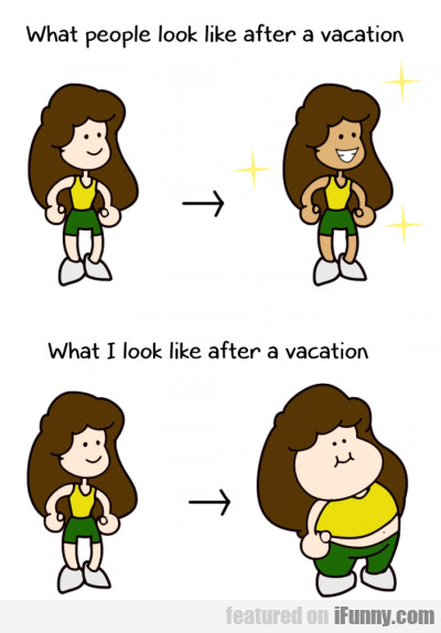 What People Look Like After A Vacation..