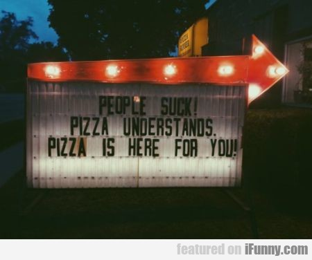 People Suck! Pizza Understands