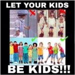 Let Your Kids Be Kids...