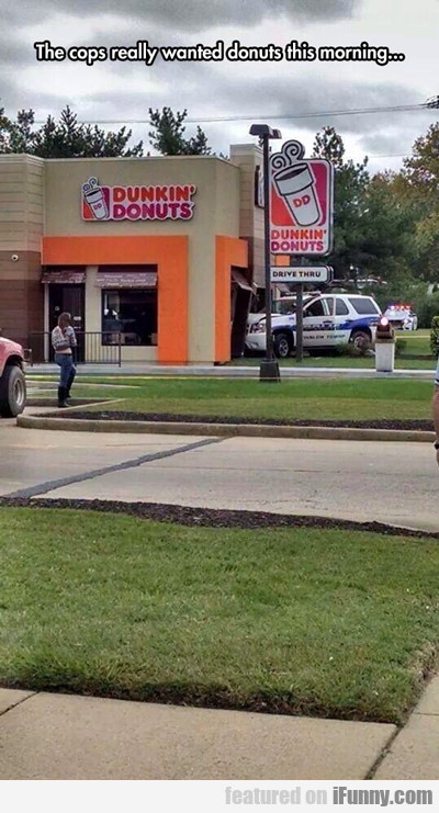 the cops really wanted donuts...