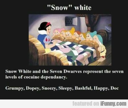 """snow"" White. Snow White And Seven"