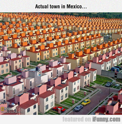 Actual Town In Mexico...